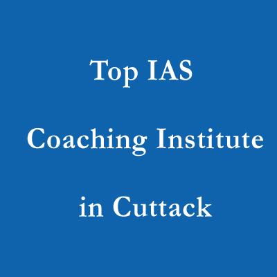 Top IAS Coaching Institute in Cuttack