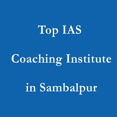 Top IAS Coaching Institute in Sambalpur